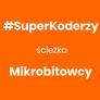 Zestaw #SuperKoderzy ścieżka Mikrobitowcy